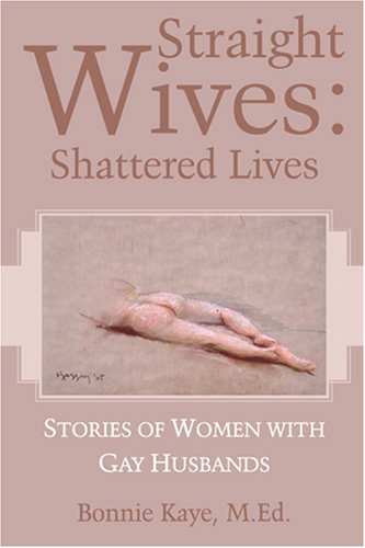 9781600022111: Straight Wives: Shattered Lives