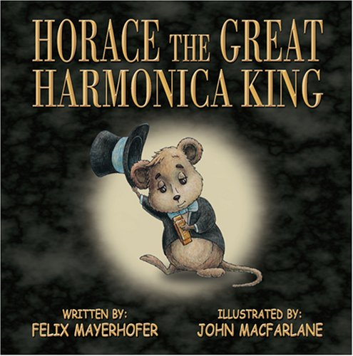 9781600022555: Horace The Great Harmonica King