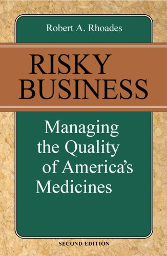 Risky Business: Managing the Quality of America's Medicines: Robert Rhoades