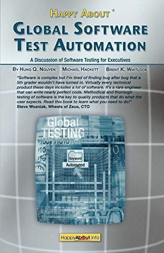 Happy About Global Software Test Automation: A: Hung Q. Nguyen,