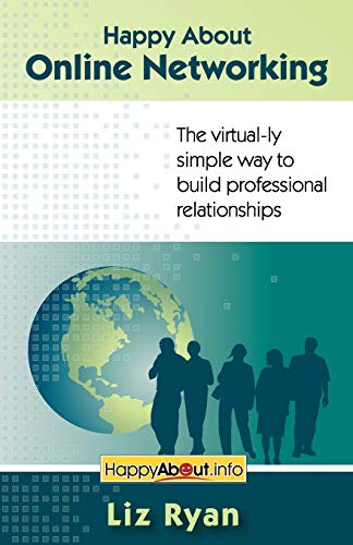 9781600050152: Happy About Online Networking: The virtual-ly simple way to build professional relationships