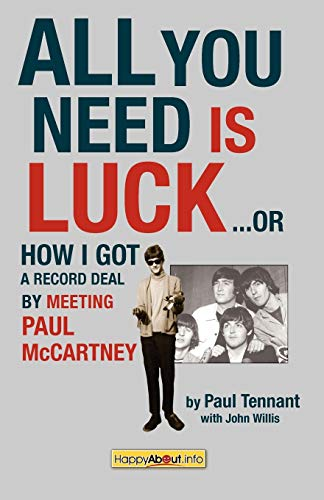 9781600050558: All You Need Is Luck.: How I Got a Record Deal by Meeting Paul McCartney