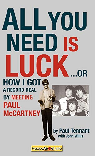9781600051111: All You Need Is Luck.: How I Got a Record Deal by Meeting Paul McCartney