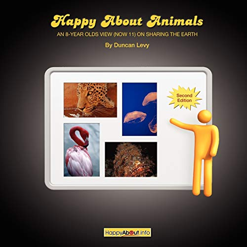 9781600051777: Happy About Animals (2nd Edition): An 8-Year-Old's View (Now 11) on Sharing the Earth