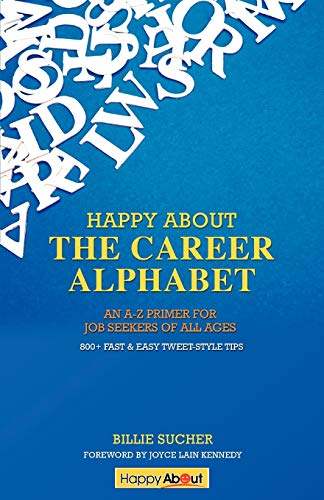 Happy About The Career Alphabet: An A-Z Primer for Job Seekers of All Ages *800+ Fast & Easy ...