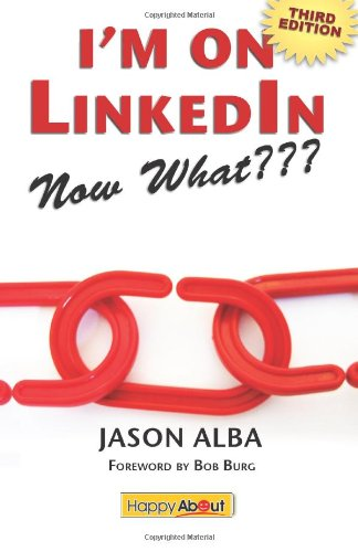 9781600051975: I'm on LinkedIn--Now What??? (Third Edition): A Guide to Getting the Most Out of LinkedIn