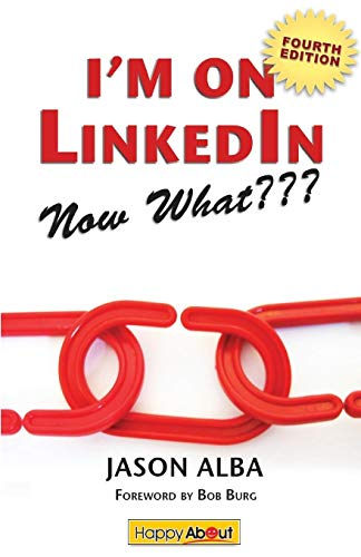 9781600052545: I'm on Linkedin--Now What (Fourth Edition): A Guide to Getting the Most Out of Linkedin