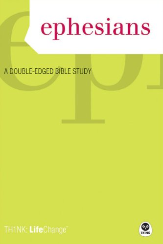 9781600060007: TH1NK LifeChange Ephesians: A Double-Edged Bible Study