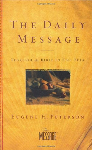 9781600060038: The Daily Message: Through the Bible in One Year