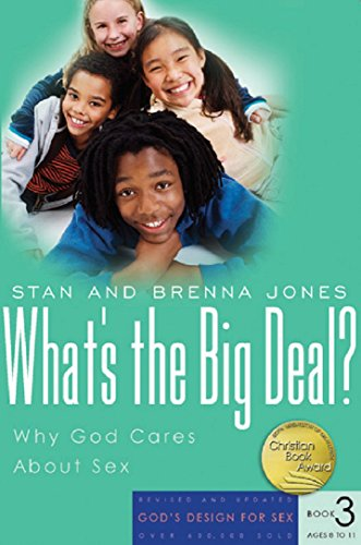 9781600060168: What's the Big Deal?: Why God Cares About Sex (God's Design for Sex)