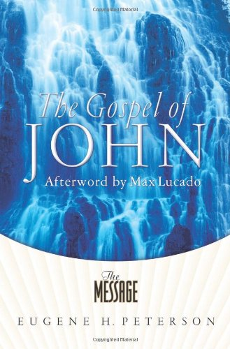 The Gospel of John: Eugene H. Peterson