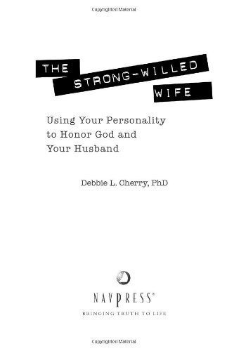 9781600060908: The Strong-Willed Wife: Using Your Personality to Honor God and Your Husband