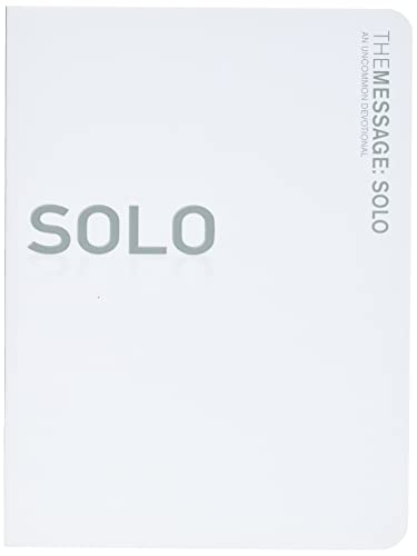The Message: Solo: An Uncommon Devotional: Katie Peckham, J.R.