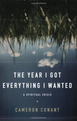 9781600061455: The Year I Got Everything I Wanted: A Spiritual Crisis