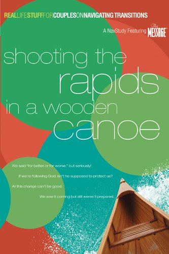 9781600061646: Shooting the Rapids in a Wooden Canoe: On Navigating Transitions (Real Life Stuff for Couples)