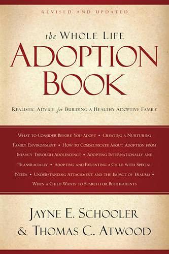 The Whole Life Adoption Book: Realistic Advice: Thomas Atwood, Jayne