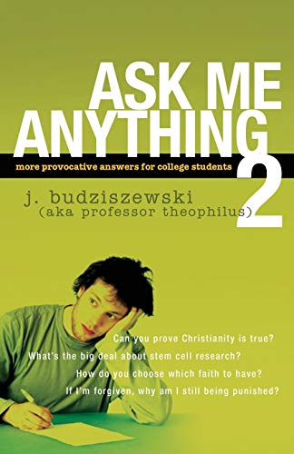 9781600061936: Ask Me Anything 2: More Provocative Answers for College Students