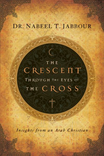 9781600061950: The Crescent through the Eyes of the Cross: Insights from an Arab Christian (The Navigators Reference Library)