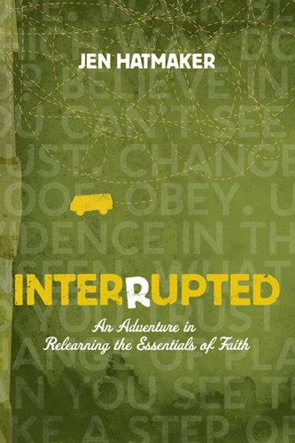 9781600062179: Interrupted: An Adventure in Relearning the Essentials of Faith (The Navigators Reference Library)