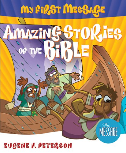 9781600062353: My First Message Amazing Stories of the Bible: Includes Read-Along, Sing-Along CD Featuring The Message