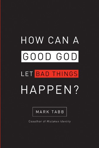 9781600062681: How Can a Good God Let Bad Things Happen?