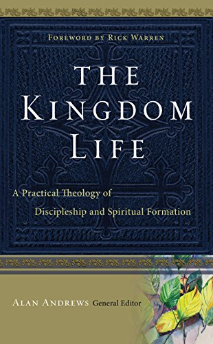 The Kingdom Life: A Practical Theology of Discipleship and Spiritual Formation: Bill Thrall, Bruce ...