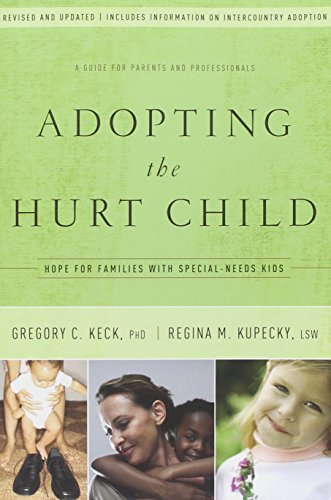 9781600062896: Adopting the Hurt Child: Hope for Families with Special-Needs Kids - A Guide for Parents and Professionals