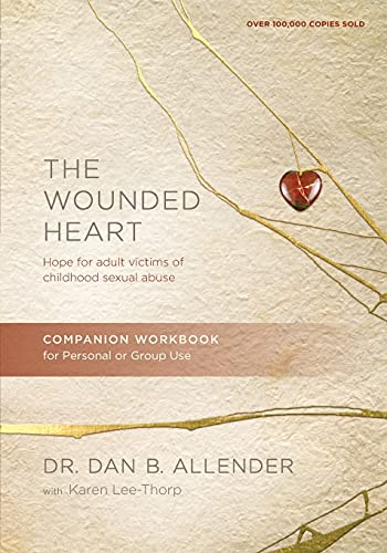 The Wounded Heart Workbook: A Companion Workbook for Personal or Group Use: Allender, Dan B.
