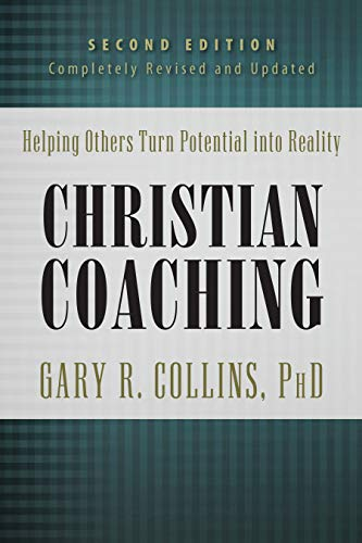 Christian Coaching : Helping Others Turn Potential: Gary R. Collins