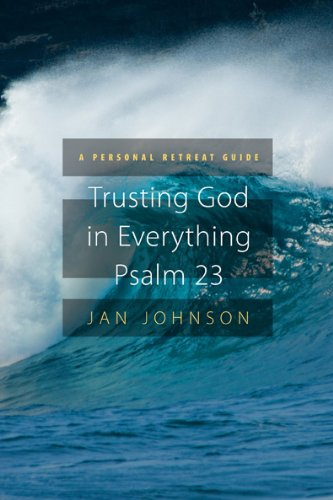 9781600066610: Trusting God for Everything--Psalm 23: A Personal Retreat Guide (Prayer Retreat Guides)