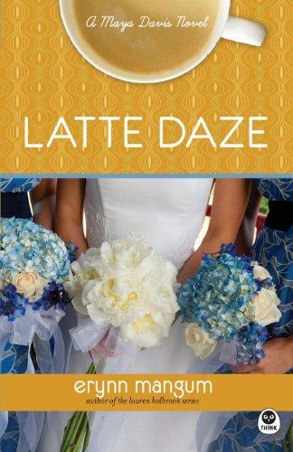 9781600067129: Latte Daze (Maya Davis Novel)