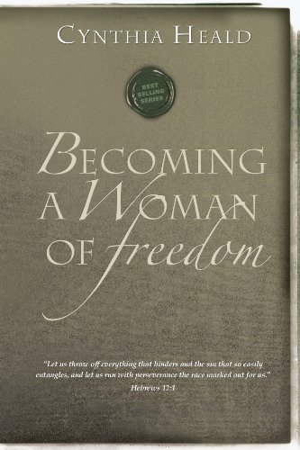 9781600069000: Becoming A Woman Of Freedom by Cynthia Heald (Women Of Faith Study)