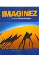 9781600071584: Imaginez: le français sans frontiers/cours de francais intermédiaire