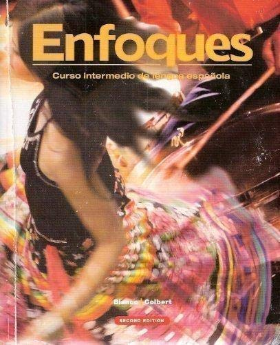 Enfoques: Curso intermedio de lengua espanola - Student Edition (1600071848) by Blanco, Jose A.; Colbert, Maria