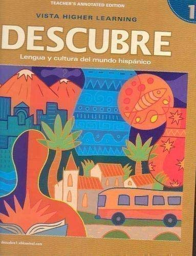 Descubre: Lengua Y Cultura Del Mundo Hispanico, Nivel 1 (Teacher's Annotated Edition): ...