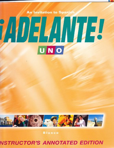 Adelante: An Invitation To Spanish: Uno: Instructor's Annotated Edition: Blanco, Jose A.