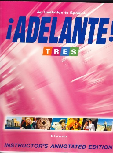 Adelante! An Invitation to Spanish, Tres, Instructor's: Josâe A. Blanco