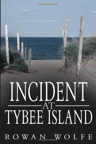 Incident at Tybee Island: Rowan Wolfe
