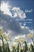 Are You Alive?: My Journey of Hope: Barlow, Valerie