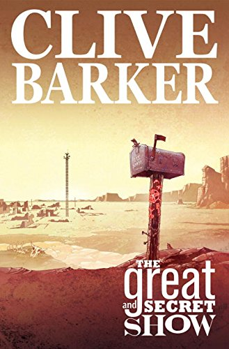 Clive Barker's The Great And Secret Show Volume 1 (v. 1): Ryall, Chris