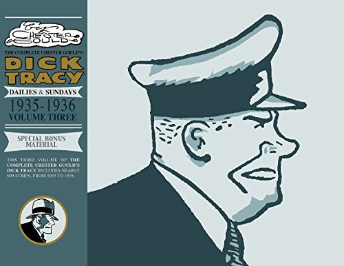 The Complete Chester Gould's Dick Tracy Volume Three: Dailies & Sundays 1935 - 1936