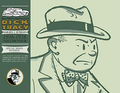 The Complete Chester Gould's Dick Tracy 4: Dailies & Sundays 1936-1938 Volume Four: Gould,...