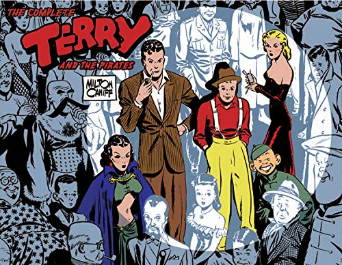 The Complete Terry and the Pirates, Vol. 1: 1934-1936: Caniff, Milton
