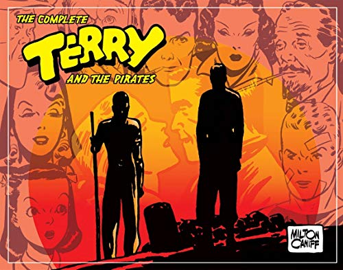 The Complete Terry and the Pirates, Vol. 4: 1941-1942: Caniff, Milton