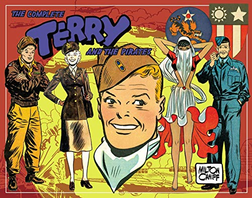 The Complete Terry and the Pirates, Vol. 5: 1943-1944: Caniff, Milton