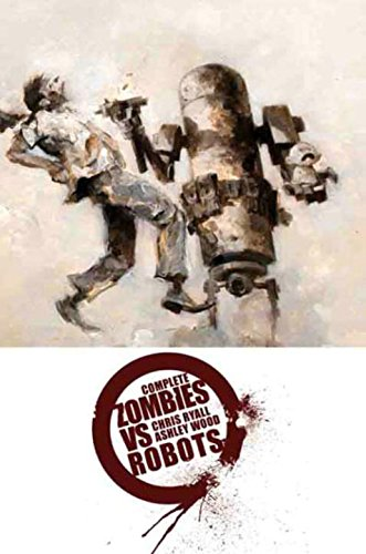 9781600103285: Complete Zombies Vs. Robots