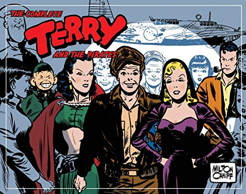 9781600103483: Complete Terry And The Pirates Volume 6: 1945-1946: 1945-1945 v. 6 (Complete Terry & the Pirates)
