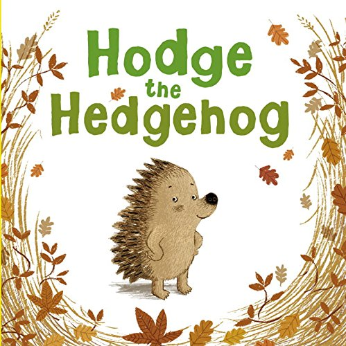 9781600105616: Hodge the Hedgehog