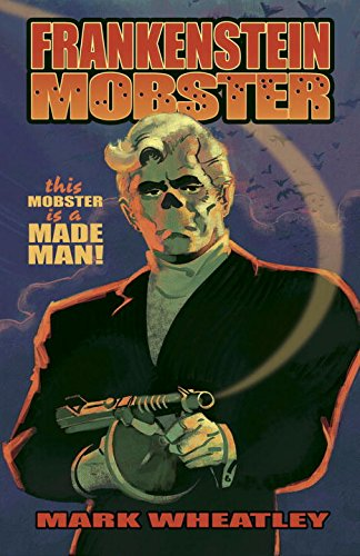 9781600106323: Frankenstein Mobster Book 1: Made Man