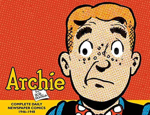 Archie: The Classic Newspaper Comics (1946-1948): Bob Montana